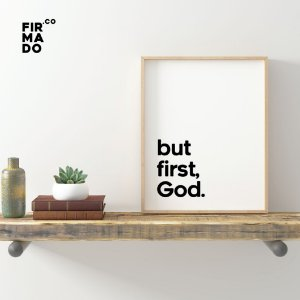 BUT FIRST, GOD