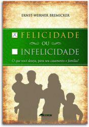 Felicidade (ou Infelicidade) para o seu casamento e família