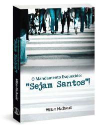 """Mandamento esquecido: """"Sejam Santos"""""""