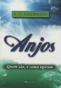 Os Anjos - Quem são, e como operam