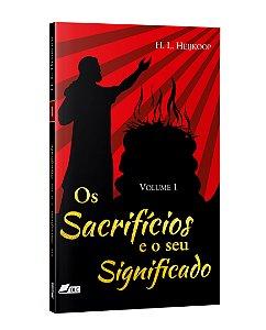 OS SACRIFÍCIOS E O SEU SIGNIFICADO, vol. 1
