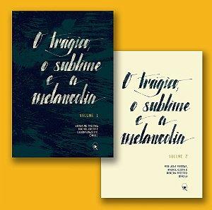 O trágico, o sublime e a melancolia - Volumes 1 e 2
