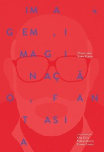 Imagem, imaginação, fantasia: 20 anos sem Vilém Flusser