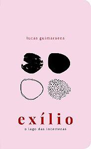 Exílio - o lago das incertezas | Lucas Guimaraens
