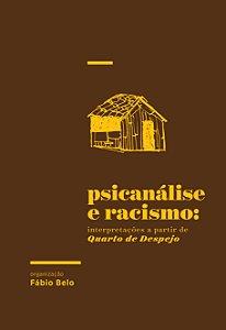 Psicanálise e racismo: interpretações a partir de Quarto de Despejo | Fábio Belo (org.)