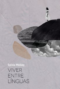 Viver entre línguas | Sylvia Molloy