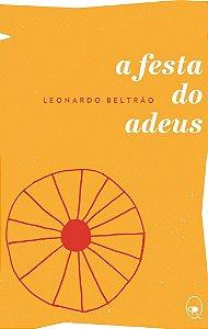 A festa do adeus | Leonardo Beltrão