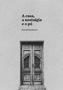 A casa, a nostalgia e o pó - A significação dos ambientes e das coisas nas imagens da literatura e do cinema: Lampedusa, Visconti e Cornélio Penna | Pascoal Farinaccio