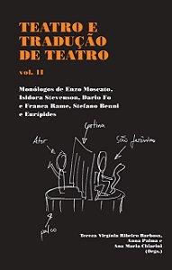 Teatro e tradução de teatro - v.II | Monólogos de Enzo Moscato, Isidora Stevenson, Dario Fo e Franca Rame, Stefano Benni e Eurípides