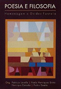 Poesia e filosofia: homenagem a Orides e Fontela | Patrícia Lavelle, Paulo Henriques Britto, Henrique Estrada e Pedro Duarte (Orgs.)