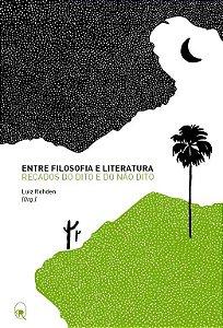 Entre filosofia e literatura: recados do Dito e do Não Dito | Luiz Rohden (Org.)
