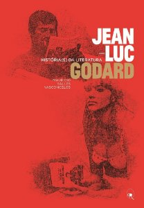 Jean-Luc Godard - História(s) da literatura | Mauricio Salles Vasconcellos