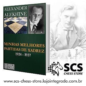 Alexander Alekhine - Minhas melhores partidas de xadrez 1924-1937