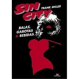 Sin City - Balas, Garotas e Bebidas 2ª Edição