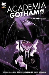 Academia Gotham: Calamidade