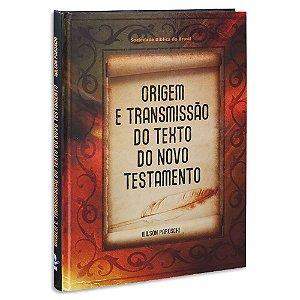 Origem e Transmissão do Texto do Novo Testamento