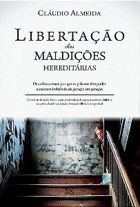Libertação das maldições hereditárias - Claudio Almeida