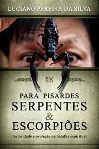 Para pisardes serpentes escorpiões - Luis Pereira da Silva - AD Santos Editora