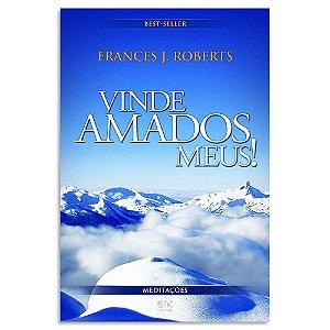 Vinde Amados Meus - Frances J. Roberts
