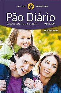 Pão Diário - vol. 20 - Letra Grande - Devocional
