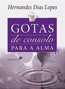 Devocional Gotas de consolo para a alma Hernandes Dias Lopes