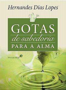 Devocional Hernandes Dias Lopes Gotas de Sabedoria para a Alma