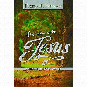Um Ano com Jesus Leituras e Meditações Diárias Ed Ultimato