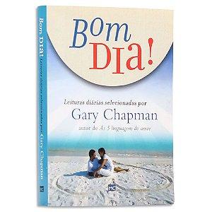 Bom dia! Leituras diárias selecionadas por Gary Chapman