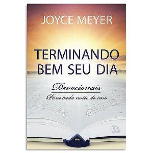 Terminando Bem o Seu Dia - Joyce Meyer Devocional