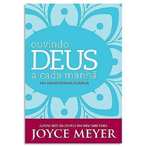 Ouvindo Deus a Cada Manhã - Joyce Meyer Devocional