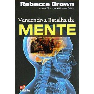 Vencendo a Batalha da Mente Rebecca Brown