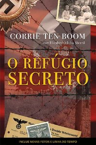 O Refúgio Secreto Corrie Ten Boom