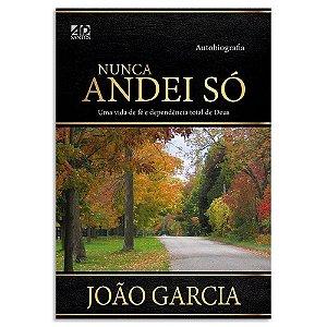 Nunca Andei Só - João Garcia