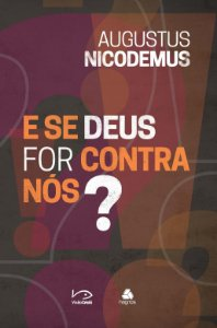 Se Deus for contra nós?