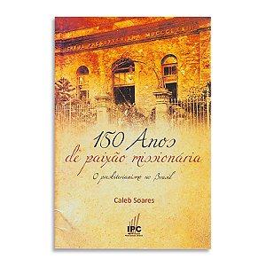 150 Anos de Paixão Missionária