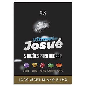 Ultimato Josué - 5 Razões para Adorar