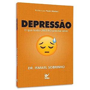 Depressão O que todo Cristão precisa saber - Ismael Sobrinho