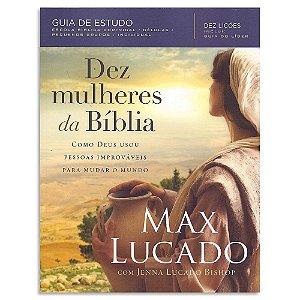 Dez Mulheres da Bíblia, livro de Max Lucado