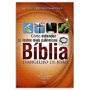 Como Entender os Textos mais Polêmicos da Bíblia Evangelho de João
