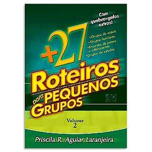 + 27 Roteiros para Pequenos Grupos Vol.2