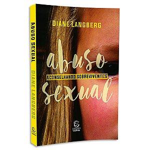 Abuso Sexual - Aconselhando Sobreviventes Diane Langberg