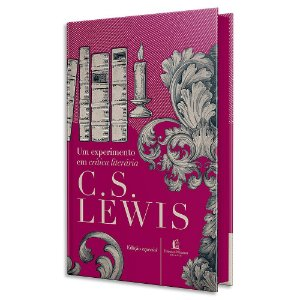 Um Experimento em Crítica Literária - C.S Lewis