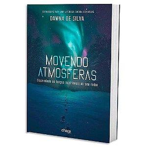 Movendo Atmosferas - Dawna de Silva