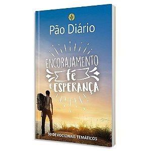 Pão Diário Encorajamento Fé e Esperança - 90 Devocionais Temáticos