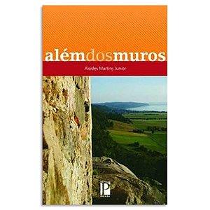 Além dos Muros - Alcides Martins Junior