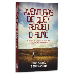 Aventuras de Quem Perdeu o Rumo - Brian Mclaren & Tony Campolo