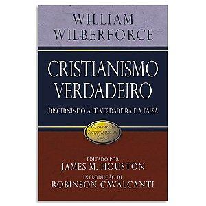 Cristianismo Verdadeiro - Willian Wilberforce - Série Clássicos