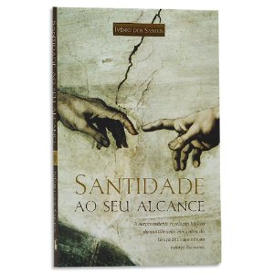 Santidade ao seu Alcance de Ivênio dos Santos