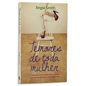 Temores de Toda Mulher de Angie Smith
