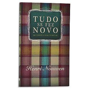 Tudo se Fez Novo de Henri Nouwen